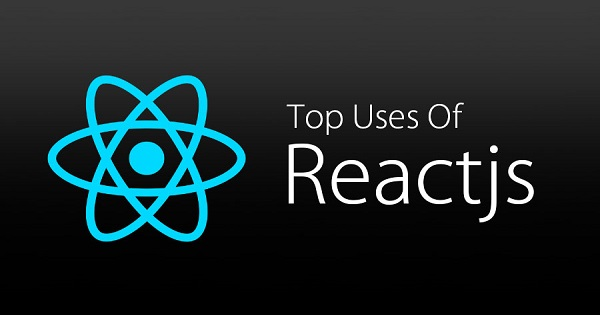 Top Uses of Developing Modern Web apps with React.js