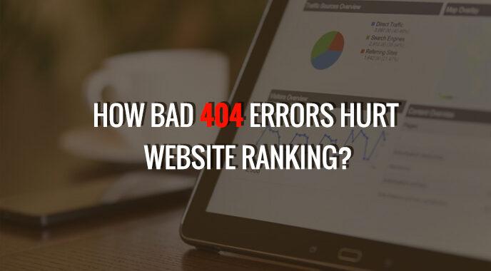 How Bad 404 Errors Hurt Website Ranking?