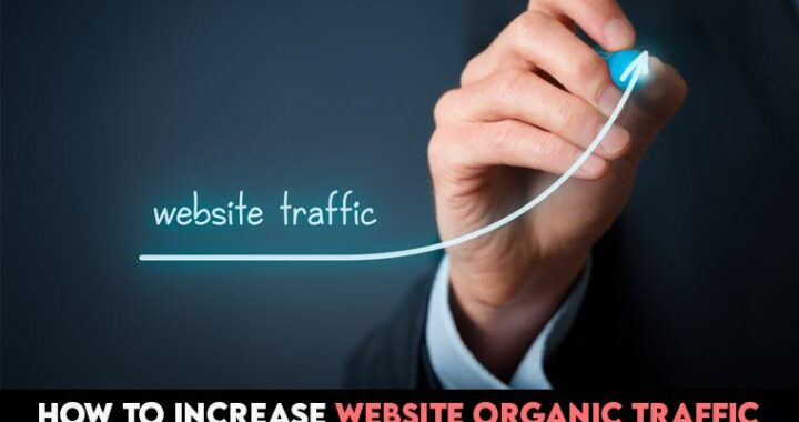How to Increase Website Organic Traffic in 2021 – 5 Secrets