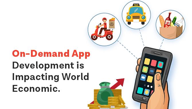 on-demand-services-app-development-is-impacting-world-economic